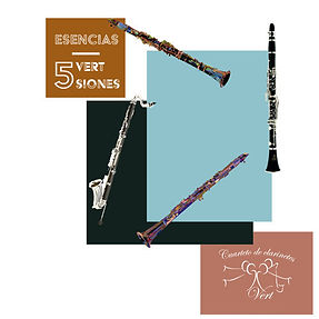 'ESENCIAS 5 Vertsiones', el último disco del Cuarteto de Clarinetes 'Vert', incluye la versión para 6 clarinetes de la obra 'TARANTELA' de D. Juan Vercher