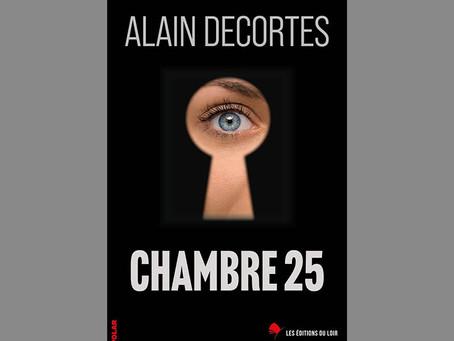 """Culture - """"Chambre 25"""" le nouveau thriller d'Alain Decortes"""