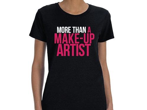 T-Shirt, More Than A Make-up Artist
