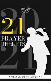 21 Prayer Bullets for 2021