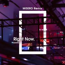 Right Now - MISERO Remix