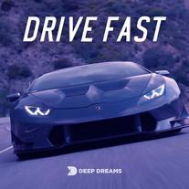 DRIVE FAST - 5k+