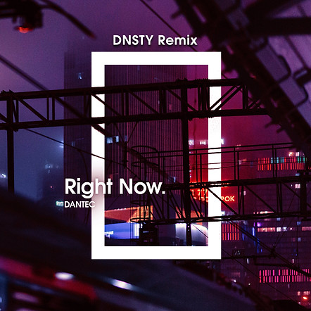 Right Now - DNSTY Remix