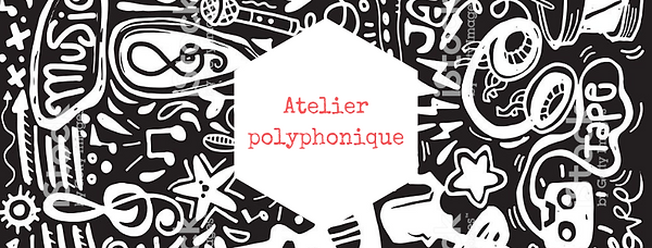 Copie de Atelier Polyphonique.png