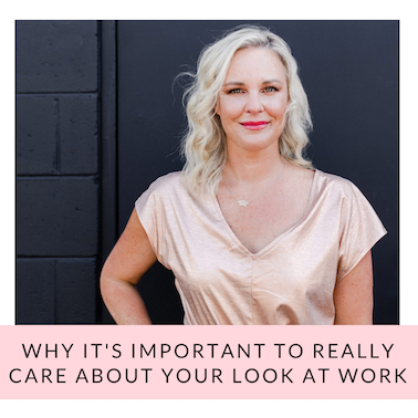 Why it's important to really care about your look in business