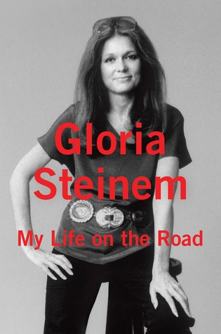 My Life on the Road, Gloria Steinem