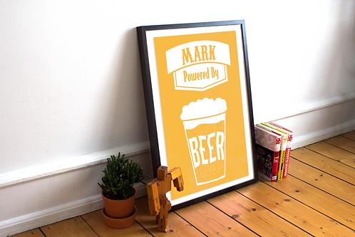 """Personalised """"Powered by beer"""" print"""