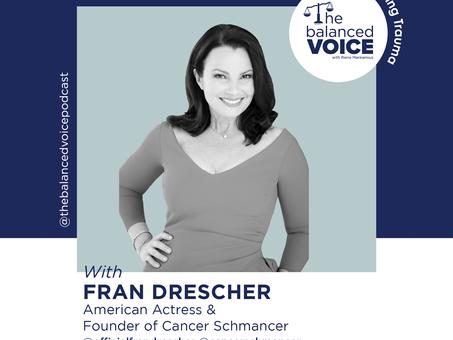 Ep. 34: Fran Drescher | Transforming Trauma