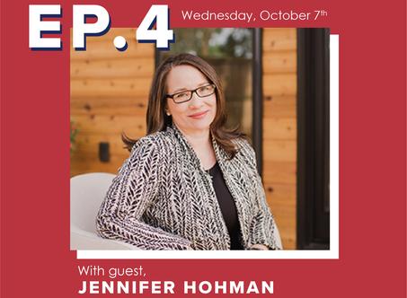Ep. 4 Jennifer Hohman