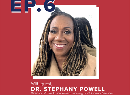 Ep. 6 Dr. Stephany Powell: Reimagining Policing