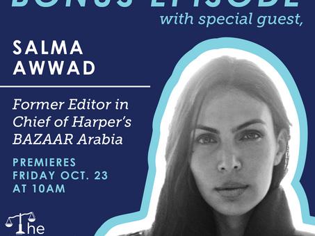 Bonus Episode: Salma Awwad-Leadership, Fashion, and Following Your Inner Voice
