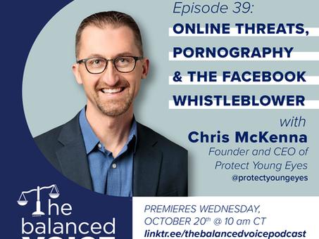 Ep. 39: Chris McKenna | Online Threats, Pornography, & The Facebook Whistleblower