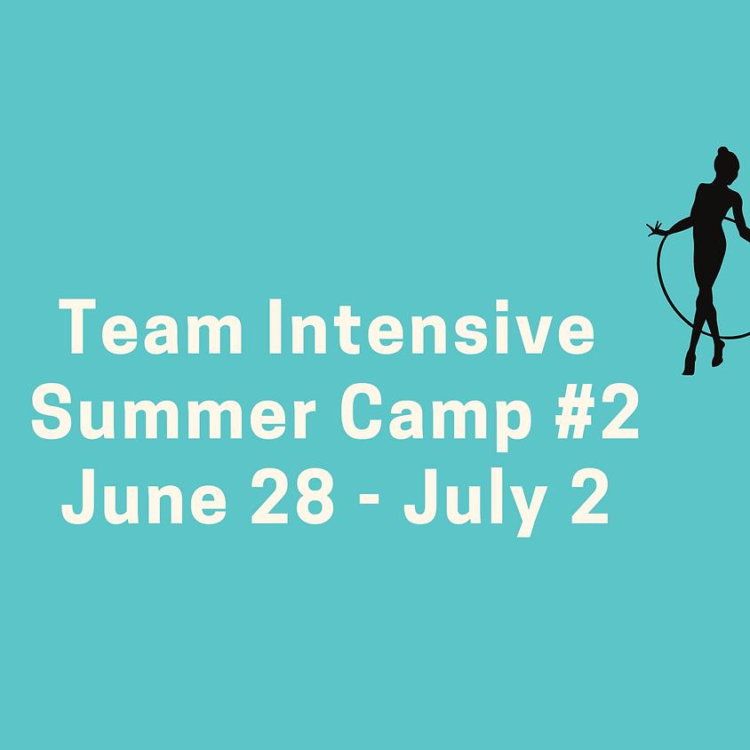 Team Intensive Camp #2: June 28 - July 2