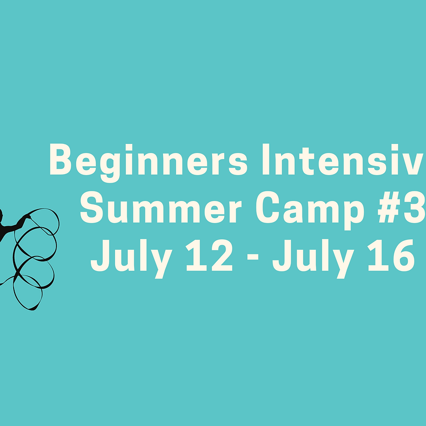 Beginners Intensive Camp #3: July 12 - July 16