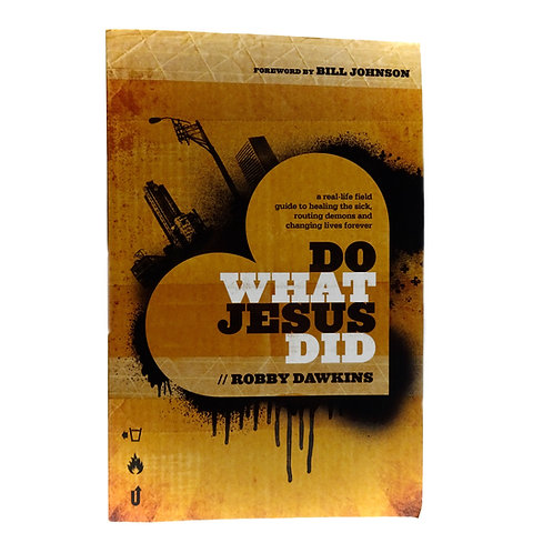 Do What Jesus Did - Robby Dawkins