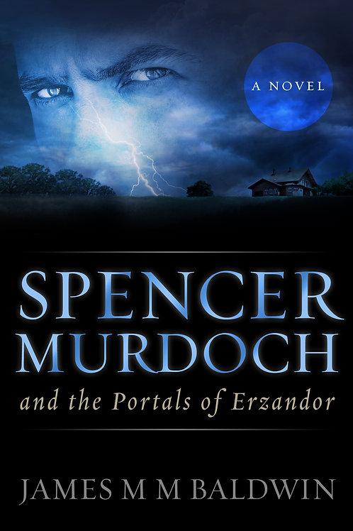 Spencer Murdoch and the Portals of Erzandor, 2nd E