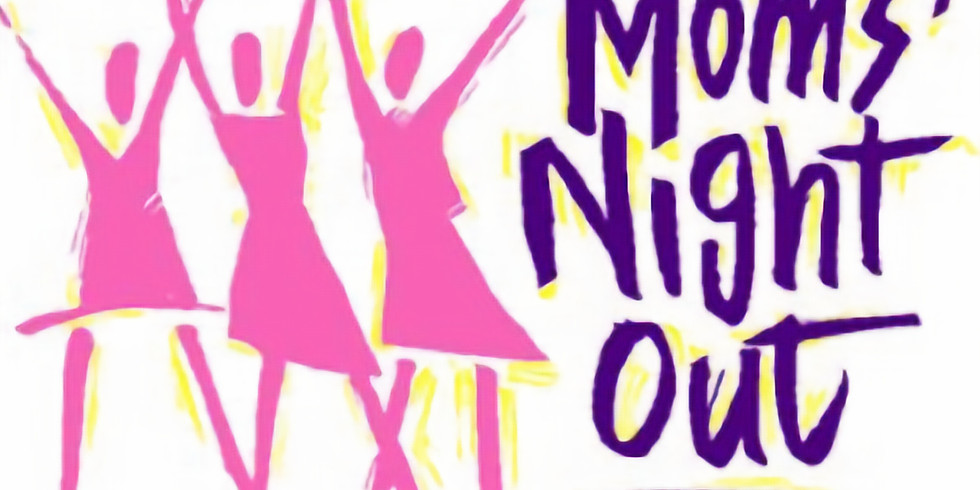 Mom's Night Out @ Monica's