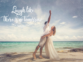 Laugh like there is no Tomorrow
