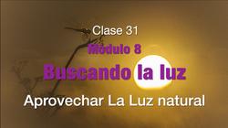 Clase 31.  Luz natural