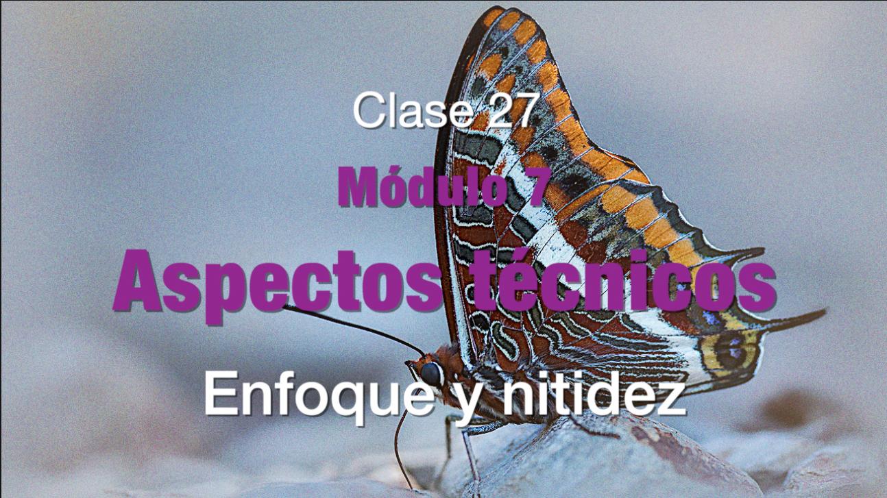 Clase 27 Enfoque y nitidez