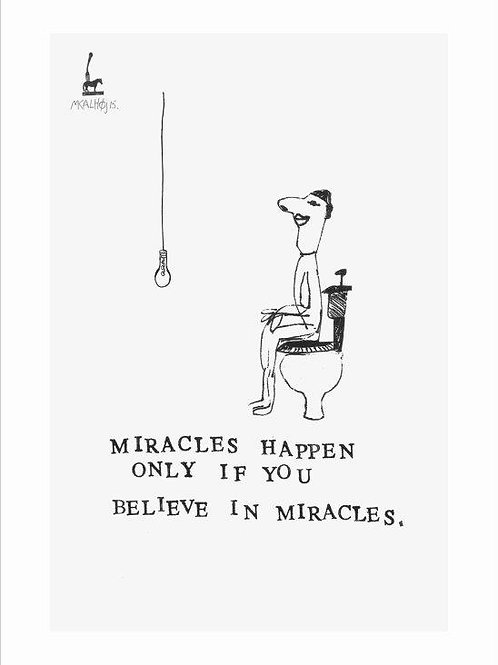 Miracles happens when you belive in ......