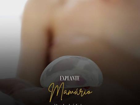 Recentemente o chamado Explante mamário virou notícia
