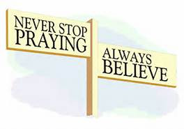 Pray and Pray, But  I  Have to  Believe