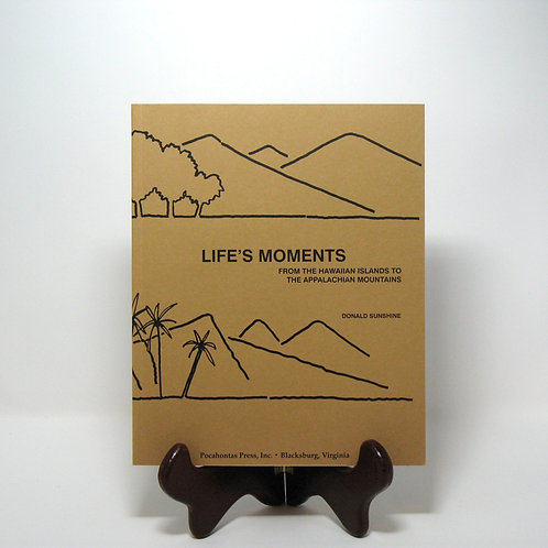 Life's Moments: From the Hawaiian Islands to the Appalachian Mountains