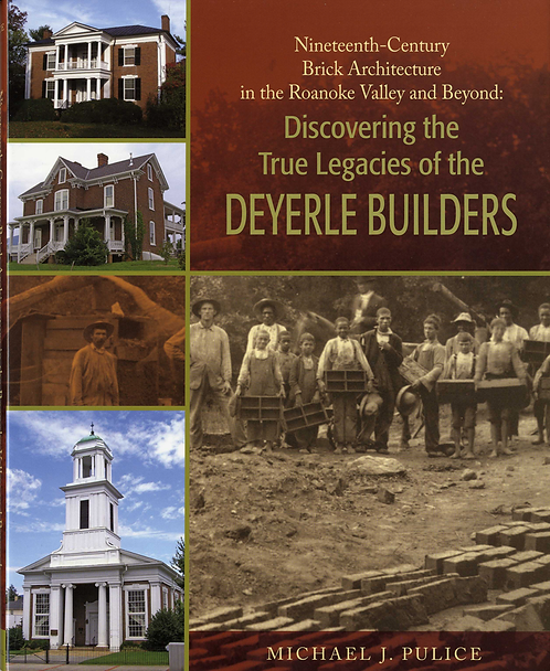 NINETEENTH-CENTURY BRICK ARCHITECTURE IN THE ROANOKE VALLEY AND BEYOND: DISCOVER