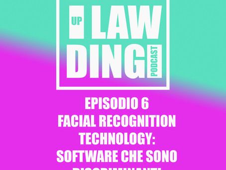 UPLAWDING EP 6 - FACIAL RECOGNITION TECHNOLOGY: SOFTWARE CHE SONO DISCRIMINANTI