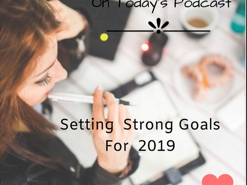 Setting Strong Goals For 2019