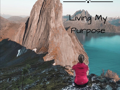 Living My Purpose