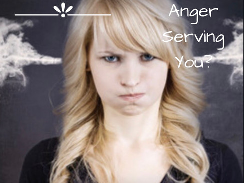 Is Your Anger Serving You?