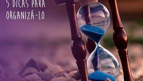 Tempo - 5 dicas para organizá-lo - #Inspira3