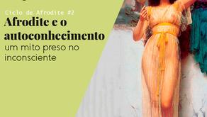 Afrodite: um caminho de autoconhecimento - Ciclo de Afrodite #2 - Podcast Imago Mundi