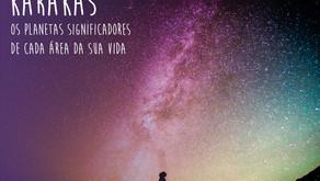 Chara Karakas - Os planetas significadores de cada área da sua vida - Astrologia Védica