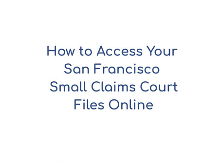 How to Access Your San Francisco Small Claims Court Files Online