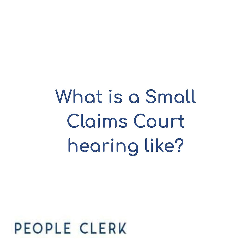 What is a Small Claims Court hearing like?