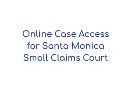 Online Case Access for Santa Monica Small Claims Court