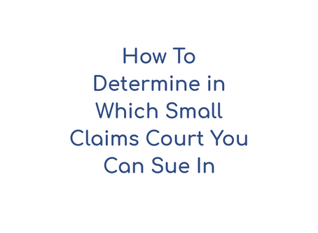 Determining in which small claims court you can sue in