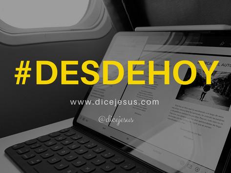 DESDE HOY