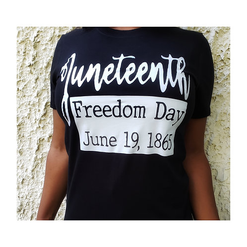 Juneteenth. Freedom Day. June 19, 1865 Shirt