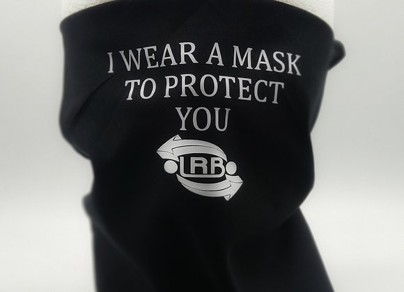 I Wear A Mask To Protect You