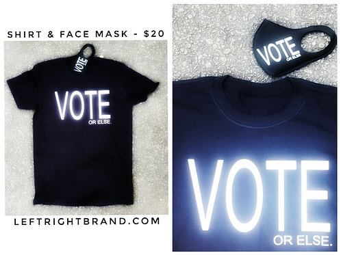 Vote or Else T Shirt and Face Mask Combo