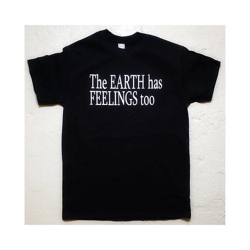 The Earth has feelings too Shirt