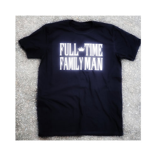 Full Time Family Man Shirt
