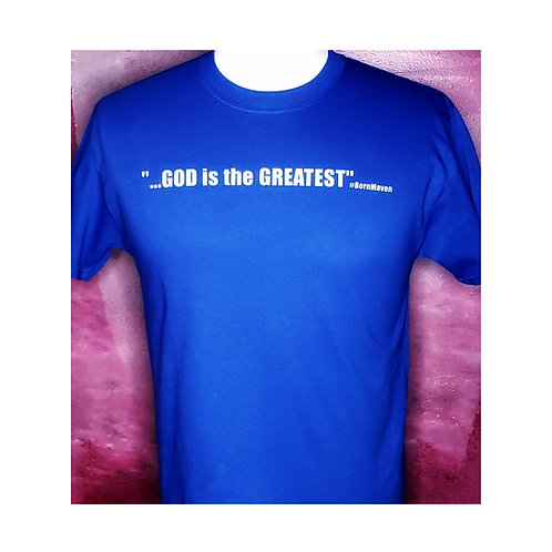 God is the GREATEST Shirt