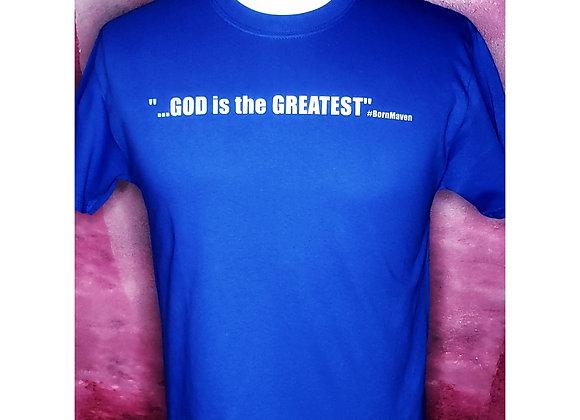 God is the GREATEST Shirt