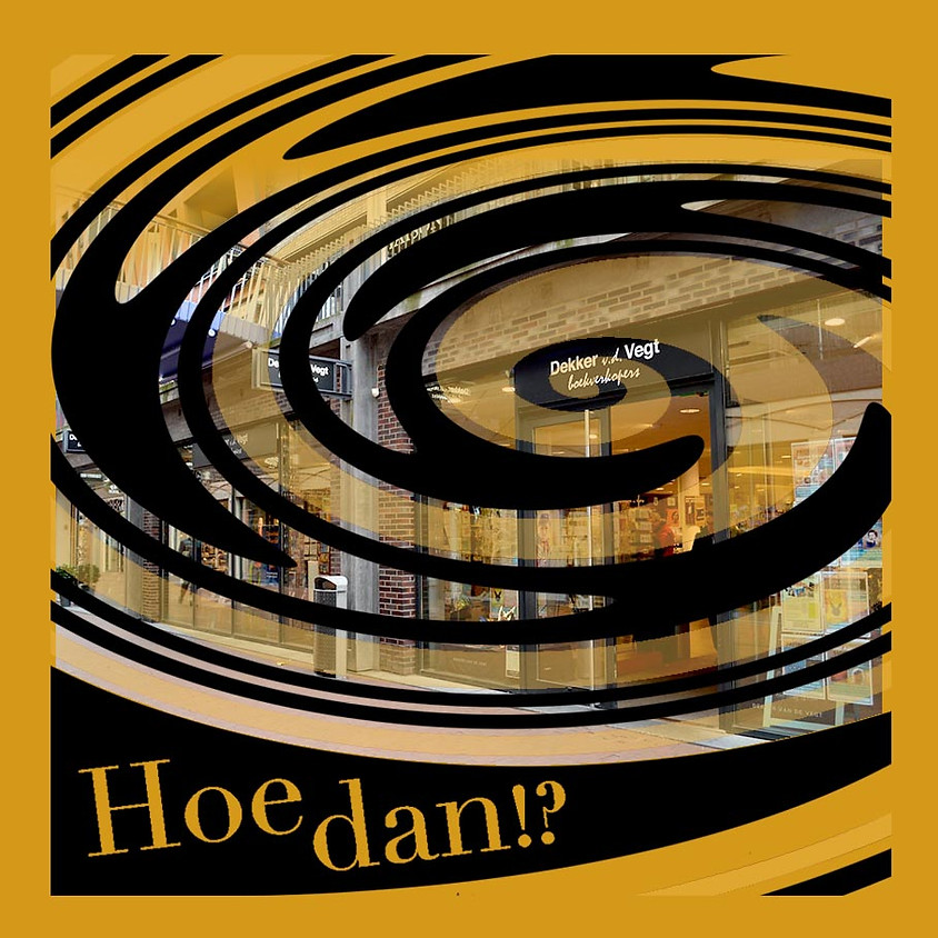 Boekpresentatie Hoe dan?! | Nijmegen