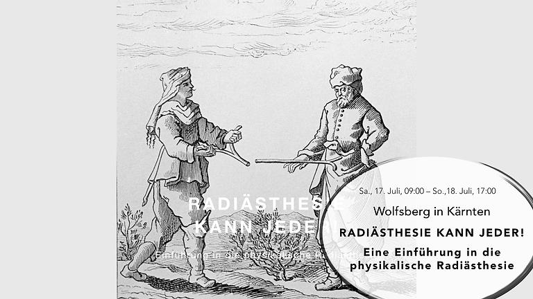Radiästhesie kann Jeder - Seminar in Wolfsberg - Kärnten!